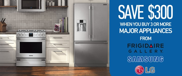 Save $300 when you buy 3 or more Major Appliances from Frigidaire Gallery, Samsung or LG