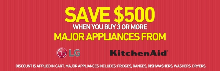 Save $500 when you buy 3 or more major appliances from LG and Kitchen Aid