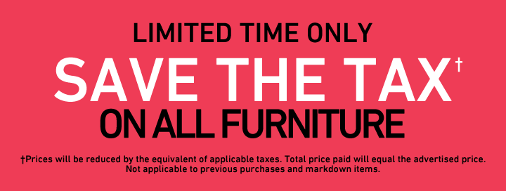 Save the Tax on all Furniture