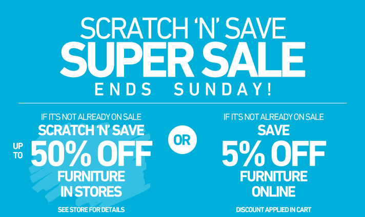 Scratch & Save Super Sale - Ends Sunday!