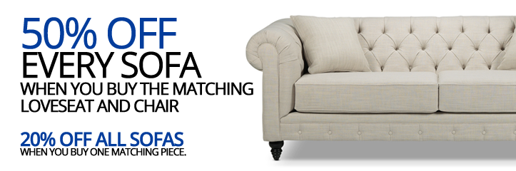 50% OFF the tag price of Sofas when you purchase the matching loveseat and chair
