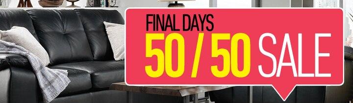 Final Days - 50/50 Sale