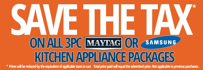 Save the tax on all 3 piece Maytag or Samsung kitchen appliance packages