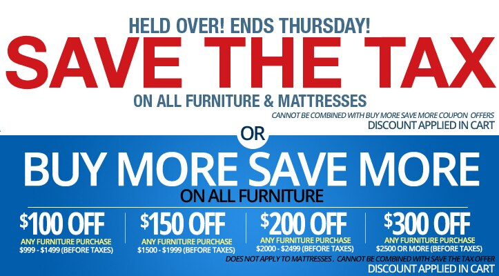 This Weekend Only - Save the Tax on Furniture & Mattresses