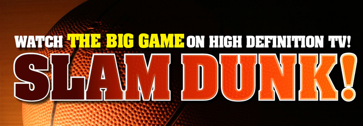 Watch the BIG GAME on High Definition TV!