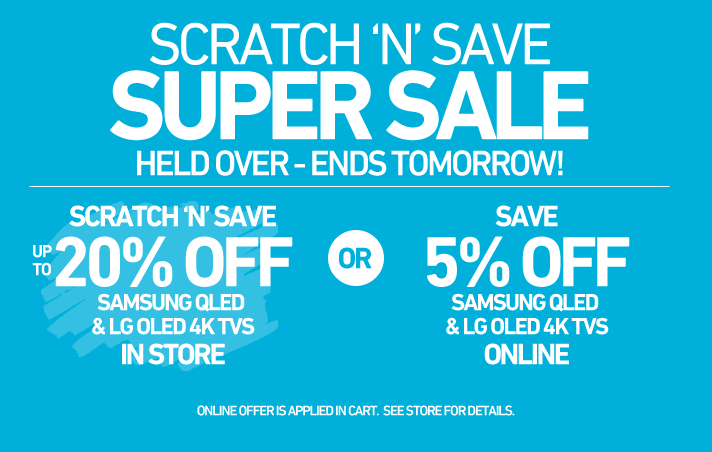 Scratch & Save Super Sale - Held Over - Ends Tomorrow!