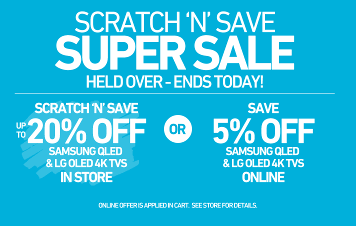 Scratch & Save Super Sale - Held Over - Ends Today!